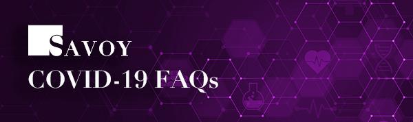 SAVOY COVID-19 FAQs